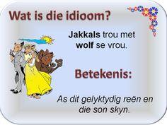 Jakkals trou met wolf se vrou | Afrikaanse idiome en uitdrukkings Afrikaans Quotes, Interesting Reads, Idioms, Wolf, Jokes, Teaching, Writing, Google Search, Image