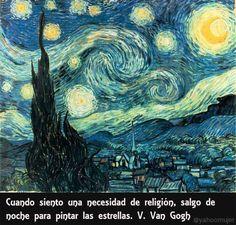 """Frases de Van Gogh - """"Cuando siento una necesidad de religión, salgo de noche para pintar las estrellas."""""""