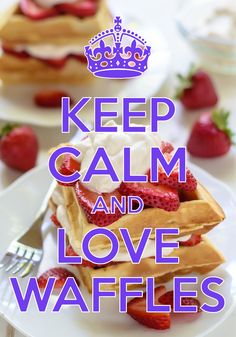 keep calm and love waffles / Created with Keep Calm and Carry On for iOS #keepcalm #waffles