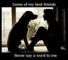 Psssh make that my only friends...  Bc even the humans never talk to me