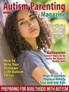Features: +How to Transition Your Young Adult with Asperger's Into the World +What You Need to Know About the Benefits of AAC Evaluations +Survey Says Autistic Kids are Made to Feel Isolated by Exclusion +Important Life Skills You Need to Know for Adults with Autism +When Am I Fixing a Special Needs Child Versus Raising Him? +How to Plan and Define the Years To Come with Autism + Halloween Doesn't Have to be Scary for Special Needs Kids and so much more!