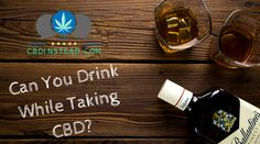 Find out what happens when you mix CBD and alcohol in this article! #CBD #Alcohol #medicalmarijuana