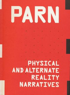 Neural review [book] Edited by Time's Up, FoAM – PARN: Physical and Alternate Reality Narratives - Time's Up http://neural.it/2014/02/edited-by-times-up-foam-parn-physical-and-alternate-reality-narratives/