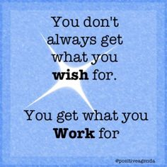 Get what you work for