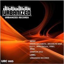 Urbanized Sampler 2012 (URC005) http://www.beatport.com/release/urbanized-sampler-2012/904770