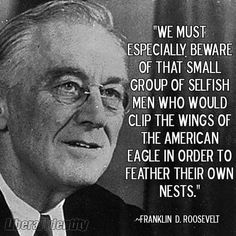 "FDR about ""selfish men,"" from 1941 Pearl Harbor, Bernie Sanders, Fdr Quotes, President Quotes, Activism Quotes, Political Quotes, Political Leaders, Life Quotes, Selfish Men"