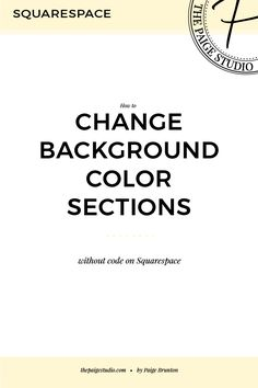 How to change the background color for sections of Squarespace pages — The Paige Studio • Squarespace Website Designer
