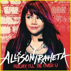 Friday I'll Be Over U - Allison Iraheta