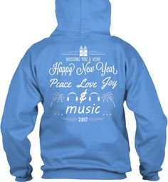 Wishing You A Very Happy New Year Peace Love Joy & Music 2017 Carolina Blue Sweatshirt Back