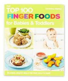 Look at this #zulilyfind! Top 100 Finger Foods for Babies & Toddlers Paperback #zulilyfinds