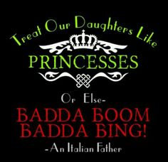 BABY---------- Our daughters are Italian Princesses, just like their mother. No harm will ever come to them. The wrath of an Italian father is like none other. Italian Wife, Italian Baby, Italian Humor, Italian Quotes, Italian Girls, Italian Style, Mom Quotes, Funny Quotes, Family World