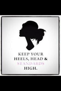 Keep Your Heel, Head, and Standards High