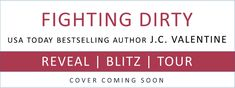 Tour: Fighting Dirty by J.C. Valentine