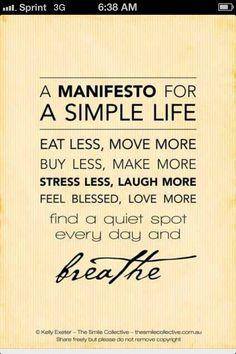 Simple life mantra.. Live life simply :o)