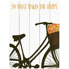 Do What Makes You Happy Wall Sign