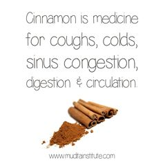 Cinnamon is pungent, astringent and sweet and is warming. In addition to improving digestion and reducing flatulence, nausea and vomiting, it strengthens and harmonises circulation and removes excess mucous from the lungs and sinuses in the case of coughs, colds and sinus congestion. It nourishes the sexual reproductive tissue and is an anti-spasmodic for period pain. It balances Kapha and Vata but can aggravate Pitta in excess.