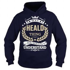 Awesome Tee Its a HEALD Thing T shirts