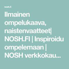Ilmainen ompelukaava, naistenvaatteet| NOSH.FI | Inspiroidu ompelemaan | NOSH verkkokauppa