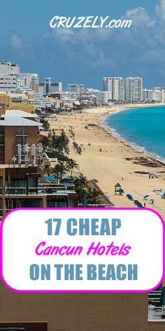 17 Cheap Cancun Beachfront Hotels (Starting at $69) Cheap Hotels In Cancun, Las Vegas Tips, Hotel Hacks, Cancun Vacation, Beaches In The World, Most Beautiful Beaches, Travel Couple, Gypsy, Places To Go