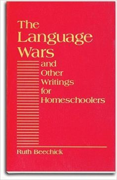 Amazon.com: Language Wars and Other Writings for Homeschoolers (9780940319097): Ruth Beechick: Books