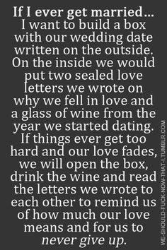 """Would be fun at vow renewal - open it for our 25 year during the """"ceremony"""". Read the letters, replace them in the box. Have two bottles of wine - one to drink and place the other in the box. Reminder that it tastes good now and will only get better with age."""