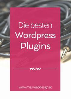 Die besten WordPress Plugins, meine persönliche Auswahl | www.miss-webdesign.at