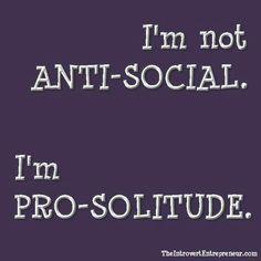 I'm Pro-Solitude
