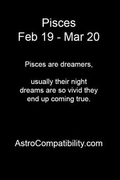 Pisces are dreamers