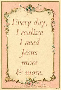 I don't know how people can go one second without Jesus. I need him every breath I take. I am so blessed by the brothers and sisters in Christ I have met on Pinterest. Thank you to each of you who pin to my boards and to those who follow. It's not what you have in this world, it's all about Jesus.