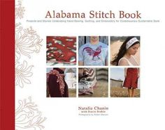 Alabama Stitch Book: Projects and Stories Celebrating Hand-sewing, Quilting and Embroidery for Contemporary Susta...