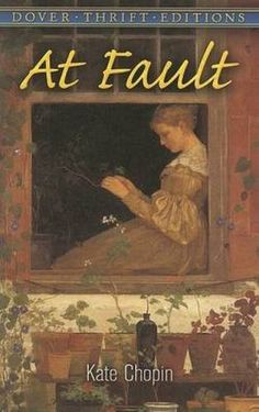 At Fault (Dover Thrift Editions) by Kate Chopin http://www.amazon.com/dp/0486461335/ref=cm_sw_r_pi_dp_lTTvxb1HRDTF7
