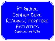 HoJos Teaching Adventures: 5th Grade Common Core Reading Literature Activities