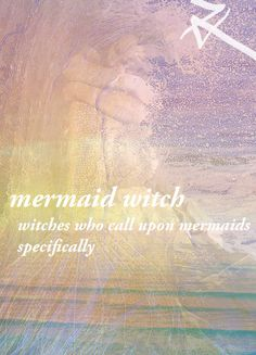 Mermaid Witch: Witches who call upon mermaids specifically. They use mermaid imagery, mermaid deities, and sea magic. Witch Shop - Facebook - Art
