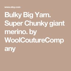 Bulky Big Yarn. Super Chunky giant merino. by WoolCoutureCompany