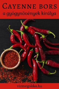 Cayenne bors – a gyógynövények királya Chili, Herbs, Stuffed Peppers, Vegetables, Health, Food, Medicine, Magic, Party