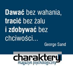 George Sand Positive Thoughts, Positive Quotes, Learn Polish, George Sand, More Words, Quotes For Kids, Friendship Quotes, Motto, Sentences