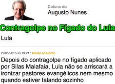 Contragolpe no Fígado do Lula ➤ http://veja.abril.com.br/blog/augusto-nunes/tag/lula/ ②⓪①⑤ ⓪⑤ ②③