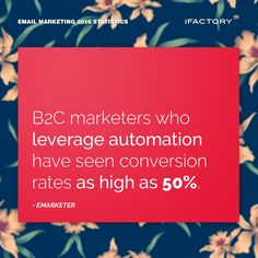B2C marketers who leverage automation have seen conversion rates as high as 50%. #ifactory #ifactorydigital  #emailmarketing #digitalmarketing #digital #edm #marketing #statistics  #email #emails