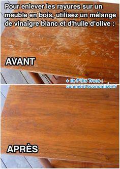 Que faire pour sauver la table en bois de grand-mère ?! L'astuce est d'utiliser un mélange de vinaigre blanc et d'huile d'olive pour enlever les traces.