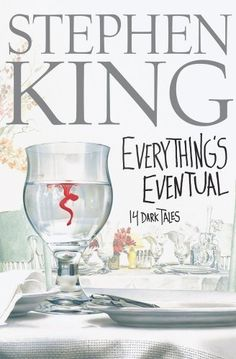 Everything's Eventual: 14 Dark Tales by Stephen King