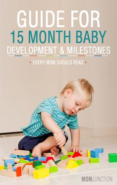 Your 15 month old loves to play, explore and experiment with the world around him. Get to know the 15 month old baby development & changes through this post.