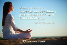 """Keep you face towards the sunshine - and the shadows will fall behind you."" - Walt Whitman #superheroes  #superpowers  #uplifting  #empowerment  #yoga  #meditation #yogalove #balance #yogagirl #yogaeverydamnday #arisehero #life #peace #love #happiness #travel #instagood #me #followme #happy #beautiful #fun #smile #fashion #food"