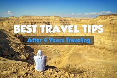 It's now been 4 years since I sold everything and left the United States to travel the world. These are the best travel tips I've discovered along the way.