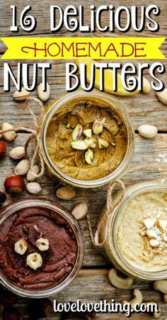 16 Delicious Homemade Nut Butters