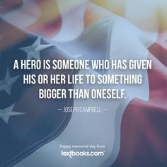 To those who served, and serve, thank you. Joseph Campbell, Something Big, Happy Memorial Day, Quotable Quotes, Picture Quotes, Memories, Thoughts, Words, Life
