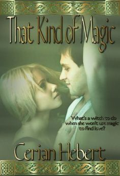 That Kind of Magic by Cerian Hebert, http://www.amazon.com/dp/B00916VXXW/ref=cm_sw_r_pi_dp_zia1sb1SK1ZKZ