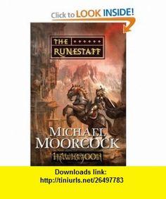Hawkmoon The Runestaff Michael Moorcock , ISBN-10: 0765324768  ,  , ASIN: B005K5URI0 , tutorials , pdf , ebook , torrent , downloads , rapidshare , filesonic , hotfile , megaupload , fileserve