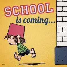 School is coming.