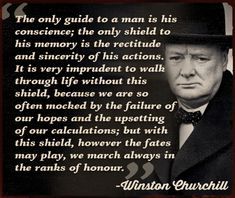Examining the life of Winston Churchill offers men a lesson in how and why to develop a mighty moral code. Quotable Quotes, Wisdom Quotes, Motivational Quotes, Life Quotes, Inspirational Quotes, Qoutes, Winston Churchill, Churchill Quotes, Quotes And Notes