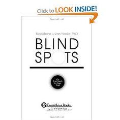 Blind Spots: Why Smart People Do Dumb Things - Madeleine Van Hecke
